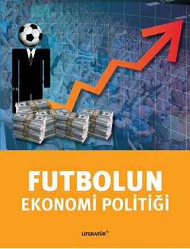 Futbolun Ekonomi Politiği resmi