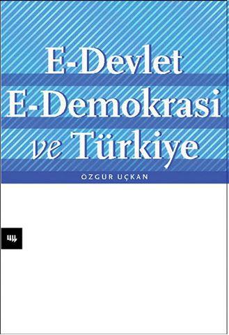 E-Devlet, E-Demokrasi ve Türkiye için detaylar