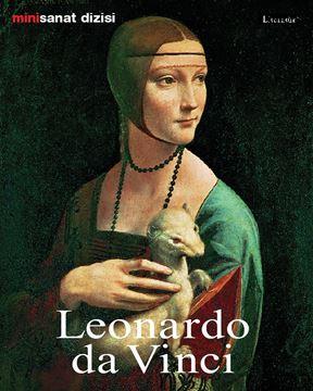 Leonardo da Vinci; Hayatı ve Eserleri resmi