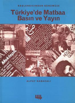 Başlangıcından Günümüze Türkiye'de Matbaa Basın ve Yayın resmi