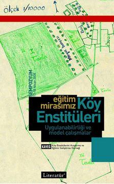 Eğitim Mirasımız Köy Enstitüleri Uygulanabilirliği ve Model Çalışmalar 17-18 Nisan 2008 Sempozyum Kitabı resmi