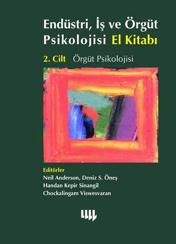 Endüstri, İş ve Örgüt Psikolojisi El Kitabı 2.Cilt Örgüt Psikolojisi için detaylar