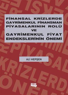 Finansal Krizlerde Gayrimenkul Finansman Piyasalarının Rolü ve Gayrimenkul Fiyat Endekslerinin Önemi resmi