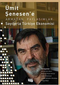 Ümit Şenesen' e Armağan Paylaşımlar: Sayılarla Türkiye Ekonomisi resmi