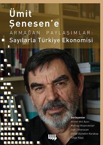 Ümit Şenesen' e Armağan Paylaşımlar: Sayılarla Türkiye Ekonomisi için detaylar
