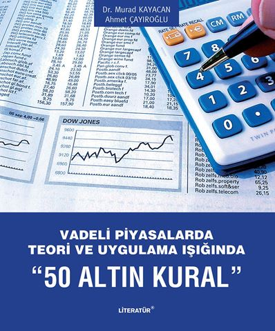"""Vadeli Piyasalarda Teori ve Uygulama Işığında """"50 ALTIN KURAL"""" için detaylar"""