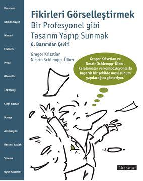 Fikirleri Görselleştirmek Bir Profesyonel gibi Tasarım Yapıp Sunmak 6. Basımdan Çeviri resmi