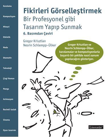 Fikirleri Görselleştirmek Bir Profesyonel gibi Tasarım Yapıp Sunmak 6. Basımdan Çeviri için detaylar