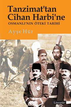Tanzimat'tan Cihan Harbi'ne Osmanlı'nın Öteki Tarihi resmi