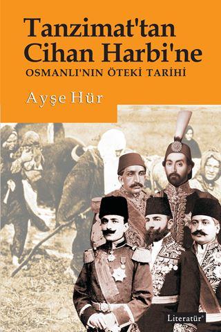 Tanzimat'tan Cihan Harbi'ne Osmanlı'nın Öteki Tarihi için detaylar