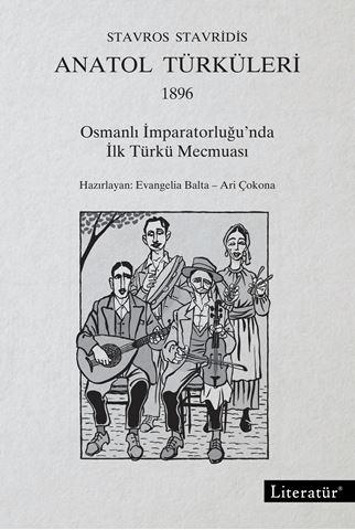 Anatol Türküleri, 1896 Osmanlı İmparatorluğu'nda  İlk Türkü Mecmuası için detaylar