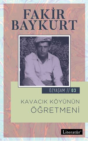 Kavacık Köyünün Öğretmeni Özyaşam Öyküsü: 03 için detaylar