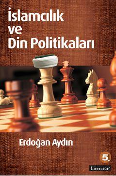 İslamcılık ve Din Politikaları 5. Basım resmi