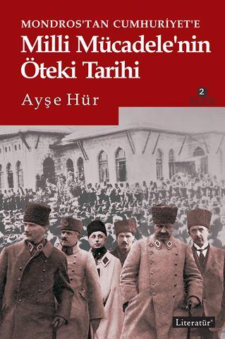 Mondros'tan Cumhuriyet'e Milli Mücadele'nin Öteki Tarihi 2. Basım için detaylar