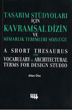 Tasarım Stüdyoları İçin Kavramsal Dizin ve Mimarlık Sözlüğü resmi