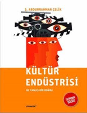 Kültür Endüstrisi; Üç Yanlış Bir Doğru (Ekonomik Baskı) resmi