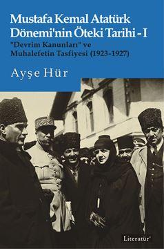 Mustafa Kemal Atatürk Dönemi'nin Öteki Tarihi-I resmi