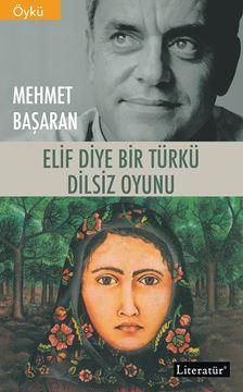 Elif Diye Bir Türkü / Dilsiz Oyunu resmi