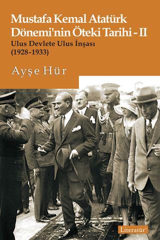 Mustafa Kemal Atatürk Dönemi'nin Öteki Tarihi-II için detaylar