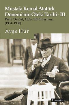 Mustafa Kemal Atatürk Dönemi'nin Öteki Tarihi-III resmi