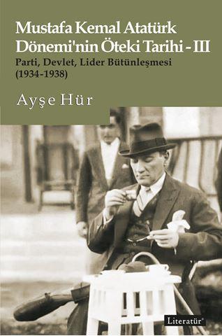 Mustafa Kemal Atatürk Dönemi'nin Öteki Tarihi-III için detaylar